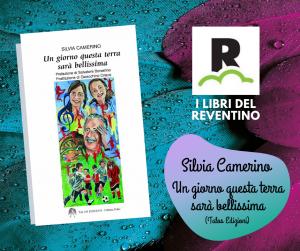 I libri del Reventino Silvia Camerino, Un giorno questa terra sarà bellissima