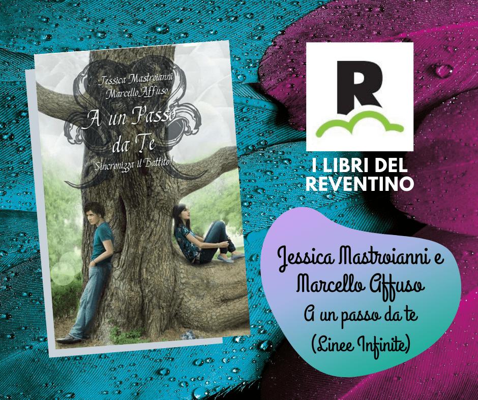"""""""A un passo da te"""" è il libro di Jessica Mastroianni e Marcello Affuso"""