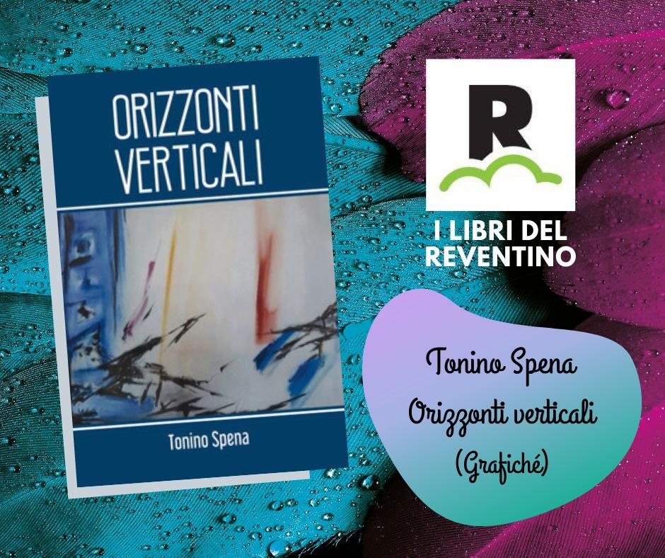 I libri del Reventino: Tonino Spena – Orizzonti verticali